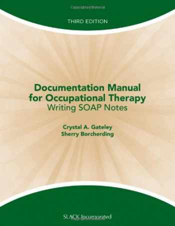 9781556429712-1556429711-Documentation Manual for Occupational Therapy: Writing SOAP Notes