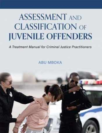 9781516515233-1516515234-Assessment and Classification of Juvenile Offenders: A Treatment Manual for Criminal Justice Practitioners