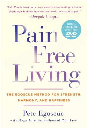 9781402786433-1402786433-Pain Free Living: The Egoscue Method for Strength, Harmony, and Happiness
