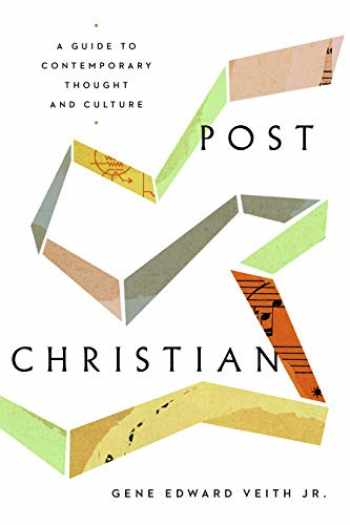 9781433565786-1433565781-Post-Christian: A Guide to Contemporary Thought and Culture