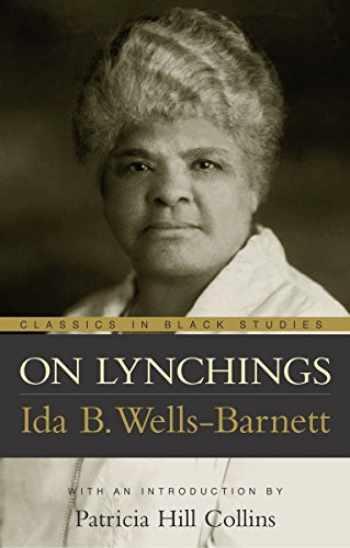 9781591020080-1591020085-On Lynchings (Classics in Black Studies)