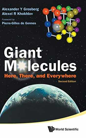 9789812839220-9812839224-GIANT MOLECULES: HERE, THERE, AND EVERYWHERE (2ND EDITION)