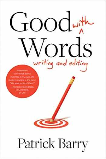 9781607854746-1607854740-Good with Words: Writing and Editing