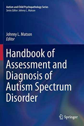9783319271699-3319271695-Handbook of Assessment and Diagnosis of Autism Spectrum Disorder (Autism and Child Psychopathology Series)