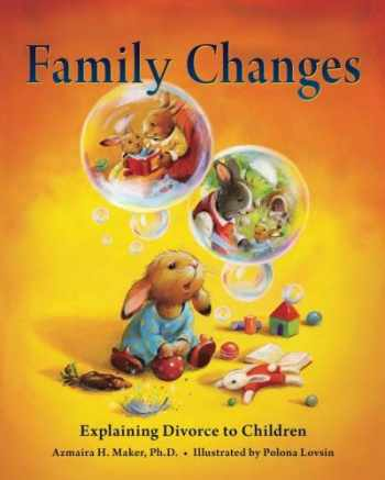 9780996194105-099619410X-Family Changes: Explaining Divorce to Children