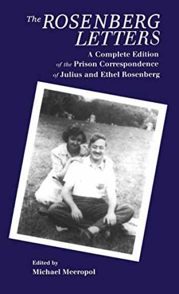 9780824059484-0824059484-The Rosenberg Letters: A Complete Edition of the Prison Correspondence of Julius and Ethel Rosenberg (Garland Reference Library of the Humanities)