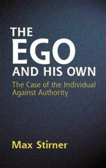 9780486445816-048644581X-The Ego and His Own: The Case of the Individual Against Authority (Dover Books on Western Philosophy)