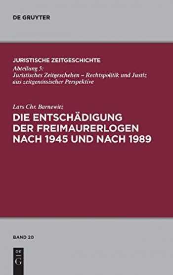 9783110264647-3110264641-Die Entschädigung der Freimaurerlogen nach 1945 und nach 1989 (Juristische Zeitgeschichte / Abteilung 5) (German Edition)