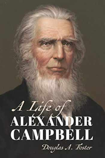 9780802876331-0802876331-A Life of Alexander Campbell (Library of Religious Biography (LRB))