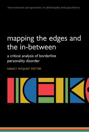 9780198530213-0198530218-Mapping the Edges and the In-between: A critical analysis of Borderline Personality Disorder (International Perspectives in Philosophy and Psychiatry)