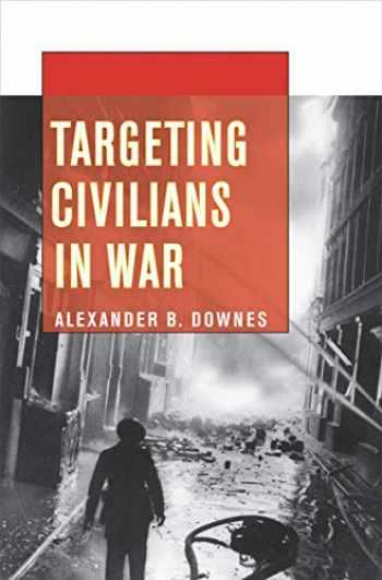 9780801478376-0801478375-Targeting Civilians in War (Cornell Studies in Security Affairs)