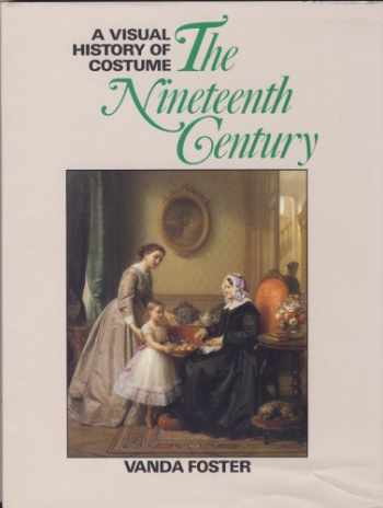 9780713440959-0713440953-The Nineteenth Century (A Visual History of Costume)