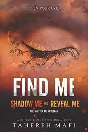 9780062906281-0062906283-Find Me (Shatter Me Novella)