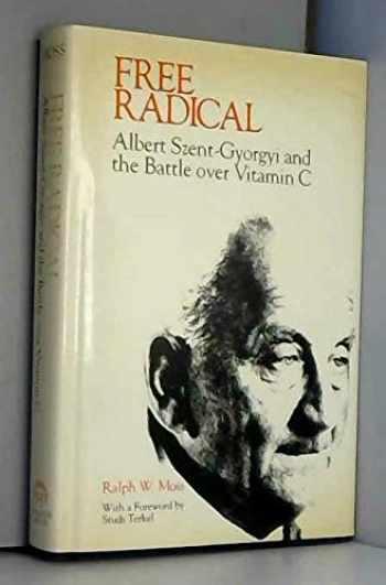 9780913729786-0913729787-Free Radical: Albert Szent-Gyorgyi and the Battle over Vitamin C.