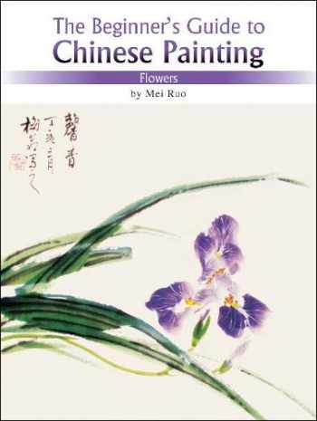 9781602201101-1602201102-Flowers: The Beginner's Guide to Chinese Painting