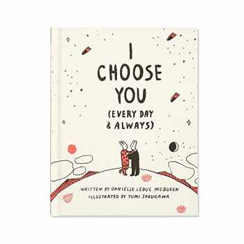 9781946873026-1946873020-I Choose You (Every Day & Always) — A gift book to celebrate the choice you make to love one another, each and every day.