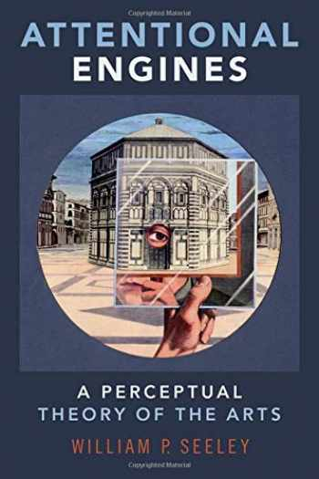 9780190662158-0190662158-Attentional Engines: A Perceptual Theory of the Arts (Thinking Art)