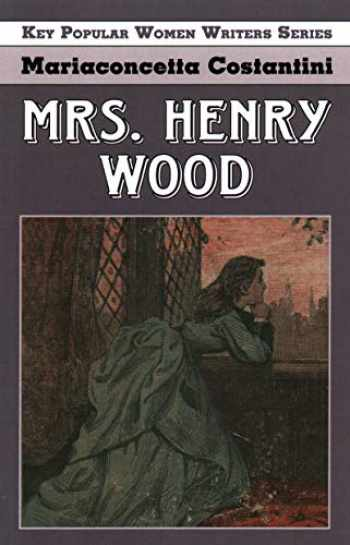 9781912224937-1912224933-Mrs. Henry Wood (Key Popular Women Writers)