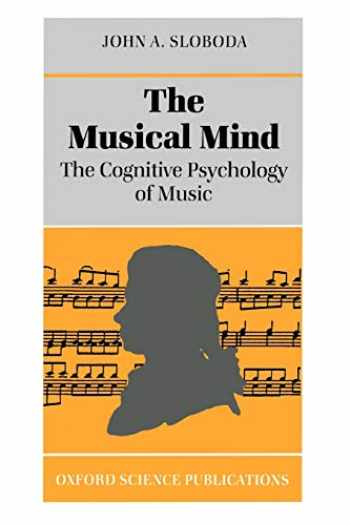9780198521280-0198521286-The Musical Mind: The Cognitive Psychology of Music (Oxford Psychology Series)