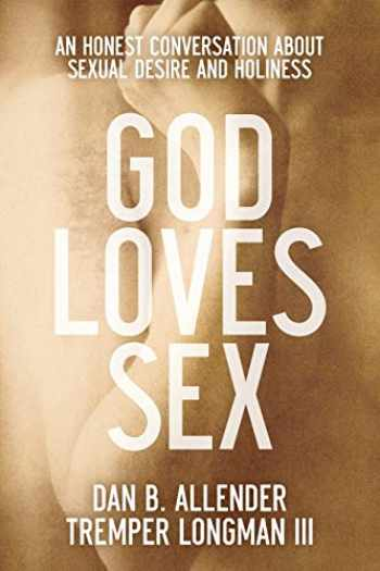 9780801015663-0801015669-God Loves Sex: An Honest Conversation About Sexual Desire And Holiness