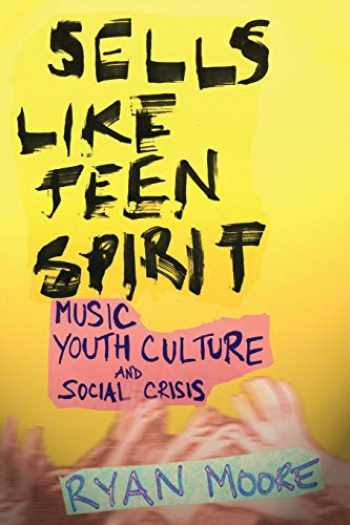 9780814757482-0814757480-Sells like Teen Spirit: Music, Youth Culture, and Social Crisis
