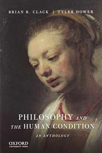9780190253585-0190253584-Philosophy and the Human Condition: An Anthology