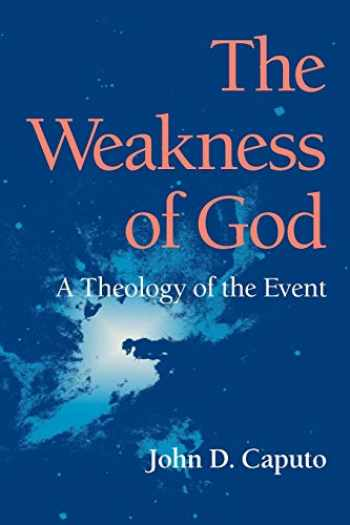 9780253218285-0253218284-The Weakness of God: A Theology of the Event (Philosophy of Religion)