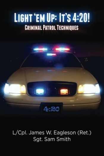 9781500215583-1500215589-Light 'em Up: It's 4:20!: Criminal Patrol Techniques