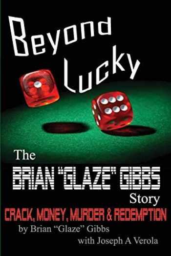 "9781519792242-1519792247-The Brian ""Gibbs"" Glaze Story: Beyond Lucky"