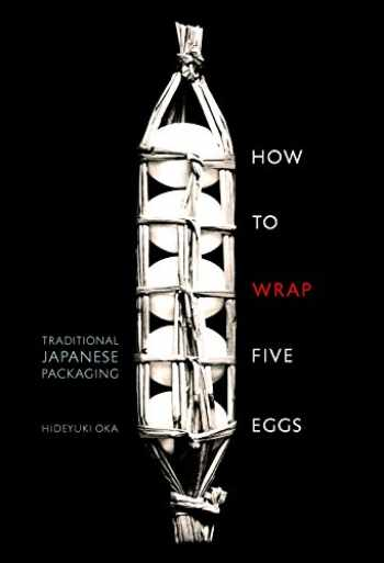 9781590306192-1590306198-How to Wrap Five Eggs: Traditional Japanese Packaging (WEATHERHILL)