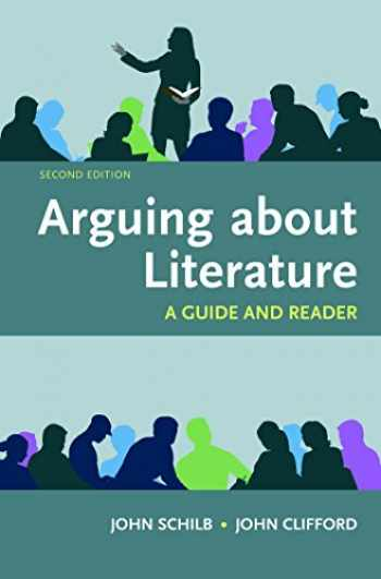9781319035327-1319035329-Arguing About Literature: A Guide and Reader