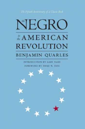 9780807846032-0807846031-The Negro in the American Revolution (Published by the Omohundro Institute of Early American History and Culture and the University of North Carolina Press)