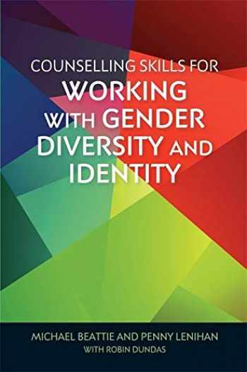 9781785927416-1785927418-Counselling Skills for Working with Gender Diversity and Identity (Essential Skills for Counselling)