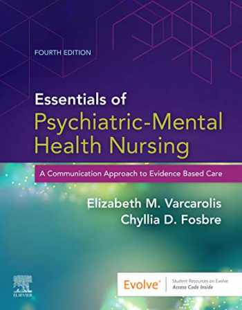 9780323625111-0323625118-Essentials of Psychiatric Mental Health Nursing: A Communication Approach to Evidence-Based Care, 4e