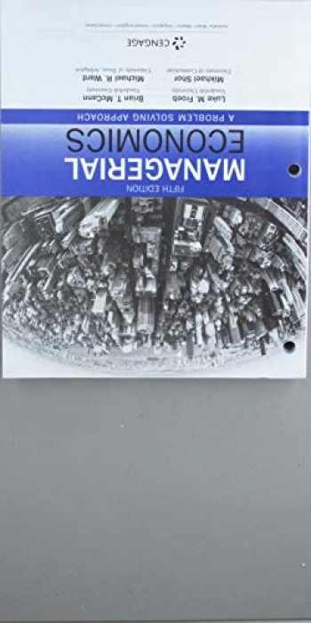 9781337607995-1337607991-Bundle: Managerial Economics, Loose-leaf Version, 5th + MindTap Economics, 1 term (6 months) Printed Access Card