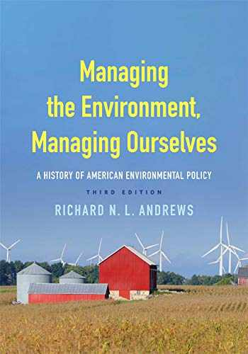 9780300222913-0300222912-Managing the Environment, Managing Ourselves: A History of American Environmental Policy