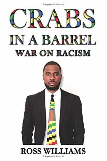 9780692114995-0692114998-Crabs In A Barrel: War On Racism