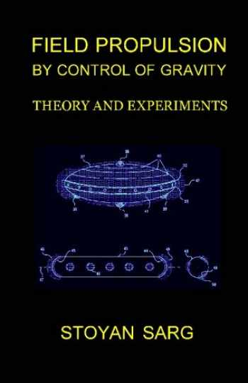 9781448693085-144869308X-Field Propulsion by Control of Gravity: Theory and Experiments