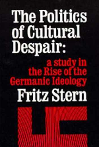 9780520026261-0520026268-The Politics of Cultural Despair: A Study in the Rise of the Germanic Ideology (California Library Reprint Series)