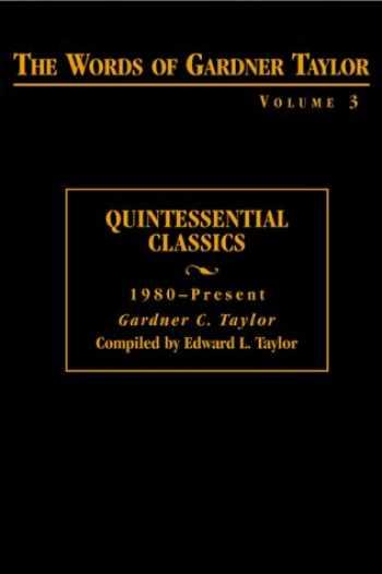 9780817013479-0817013474-The Words of Gardner Taylor: Quintessential Classics, 1980-Present