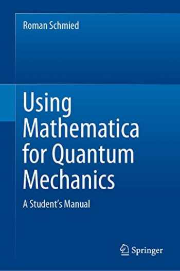 9789811375873-9811375879-Using Mathematica for Quantum Mechanics: A Student's Manual