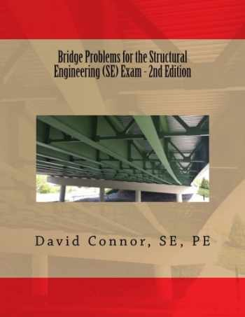 9781535055307-1535055308-Bridge Problems for the Structural Engineering (SE) Exam - 2nd Edition