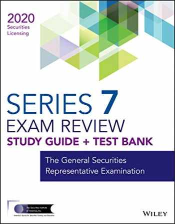 9781119703808-1119703808-Wiley Series 7 Securities Licensing Exam Review 2020 + Test Bank: The General Securities Representative Examination (Wiley Securities Licensing)