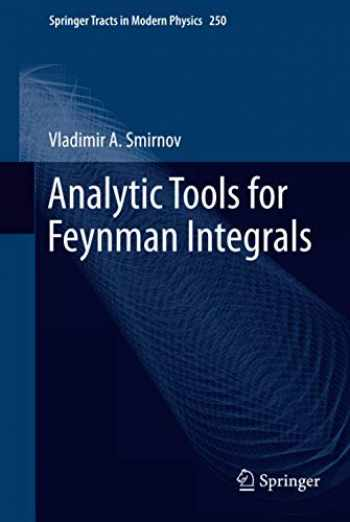 9783642348853-3642348858-Analytic Tools for Feynman Integrals (Springer Tracts in Modern Physics (250))