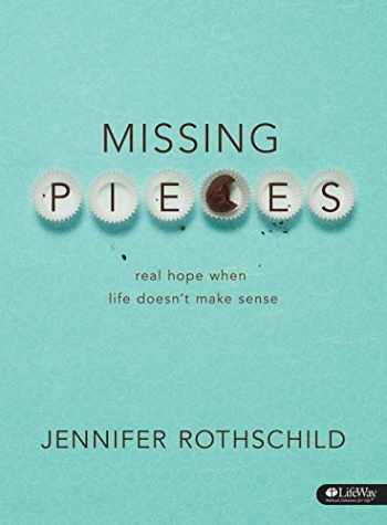 9781415869970-1415869979-Missing Pieces - Bible Study Book: Real Hope When Life Doesn't Make Sense
