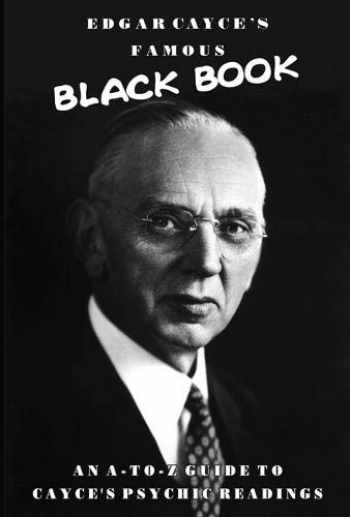 9780876048351-0876048351-Edgar Cayce's Famous Black Book: An A-Z Guide to Cayce's Psychic Readings