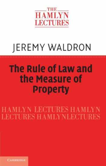 9781107653788-1107653789-The Rule of Law and the Measure of Property (The Hamlyn Lectures)