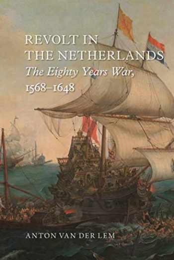 9781789140866-1789140862-Revolt in the Netherlands: The Eighty Years War, 1568-1648
