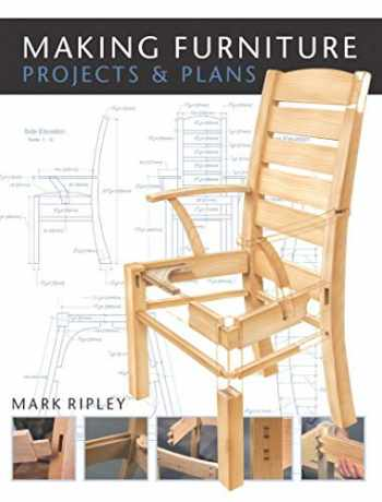 9781861085603-1861085605-Making Furniture: Projects & Plans