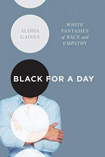 9781469632834-1469632837-Black for a Day: White Fantasies of Race and Empathy